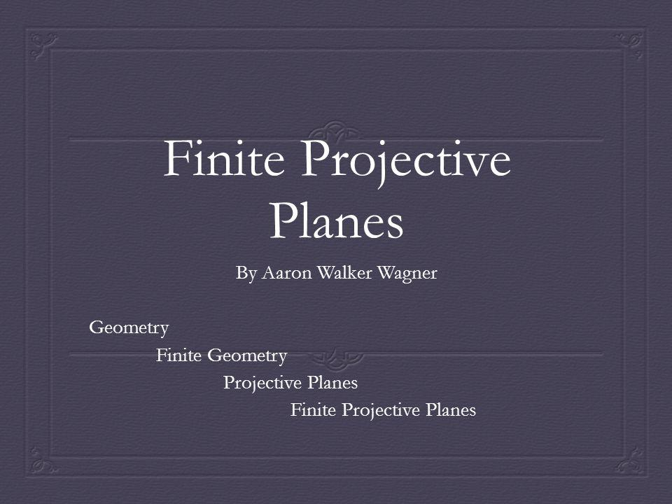 Finite Projective Planes