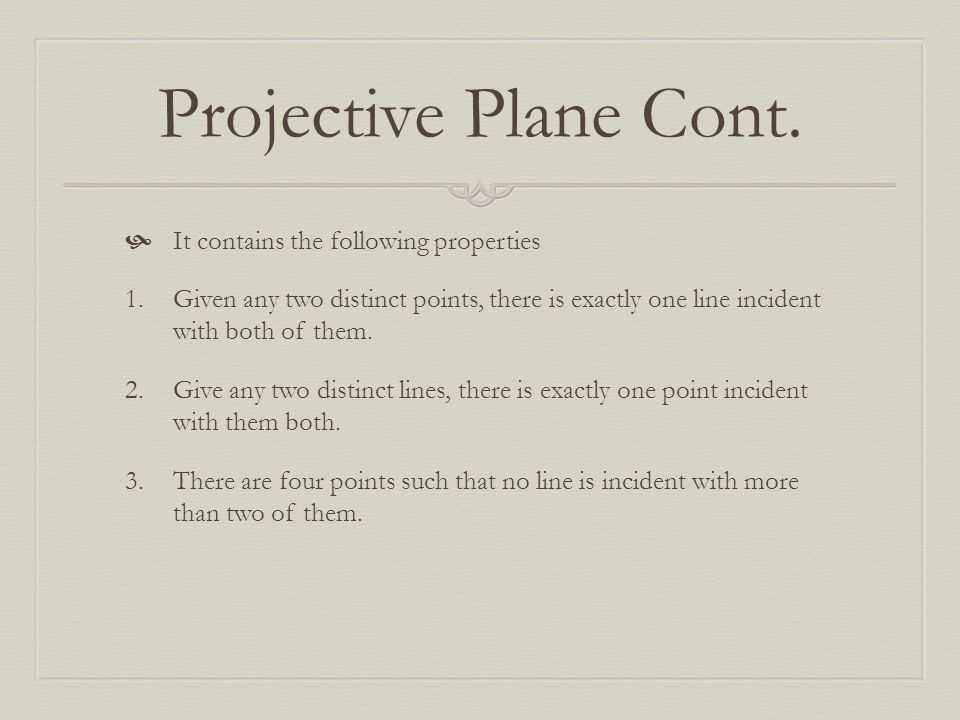 Projective Plane Cont. It contains the following properties