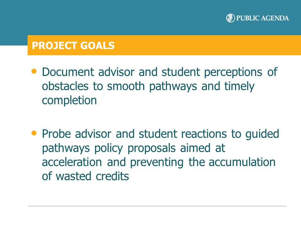 PROJECT GOALS Document advisor and student perceptions of obstacles to smooth pathways and timely completion.