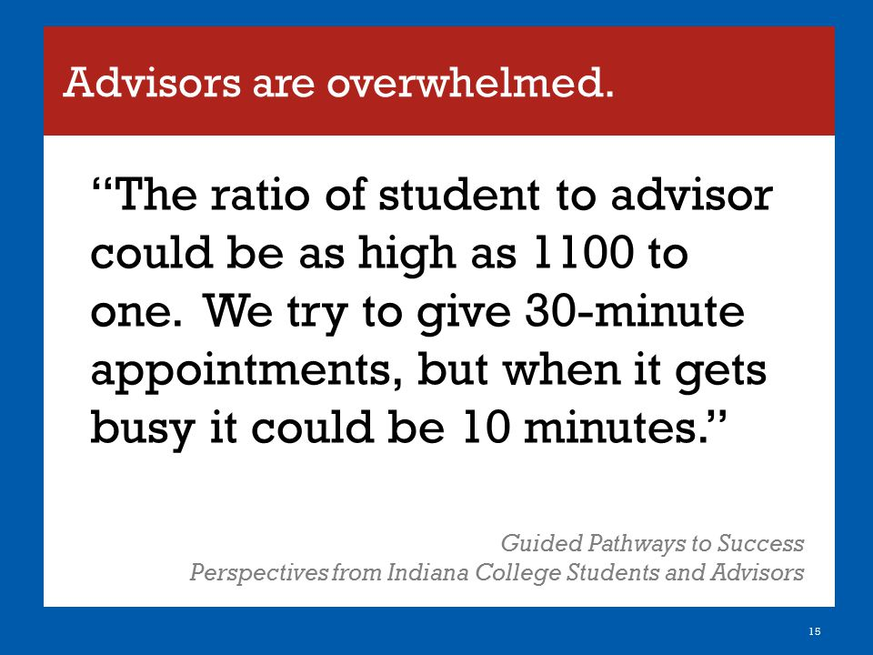Advisors are overwhelmed.