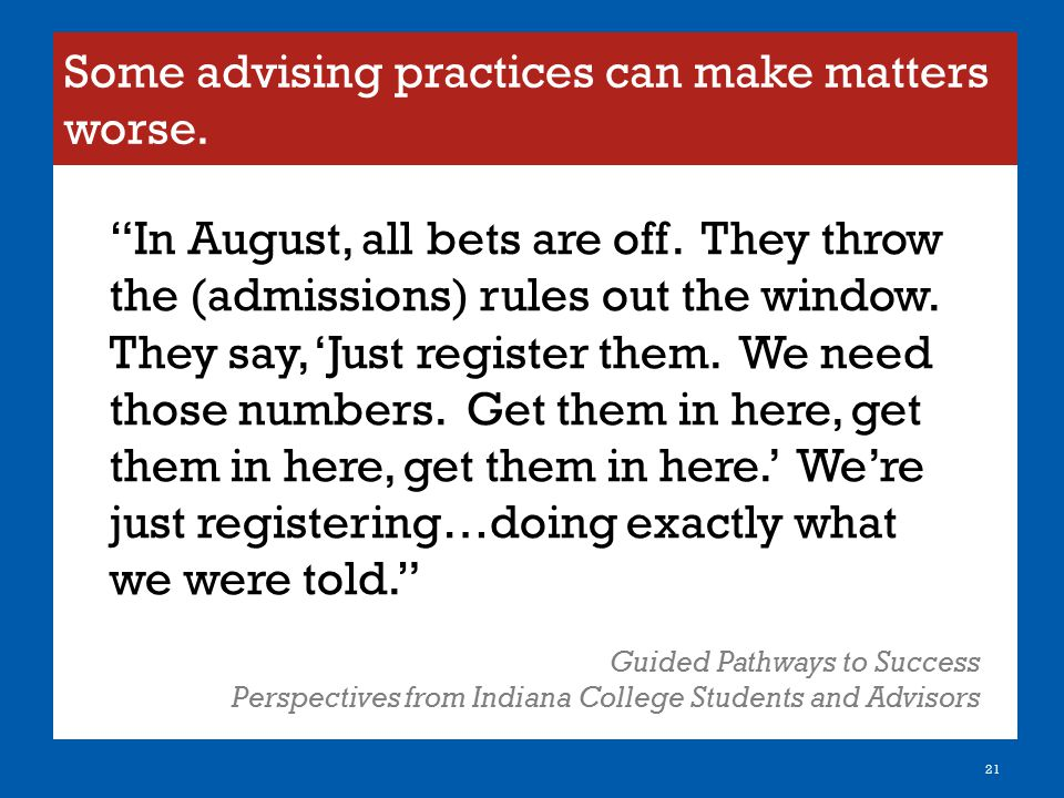 Some advising practices can make matters worse.