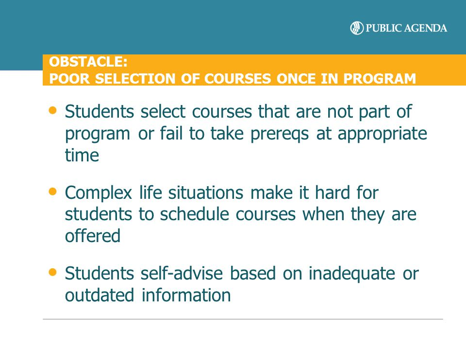 OBSTACLE: POOR SELECTION OF COURSES ONCE IN PROGRAM