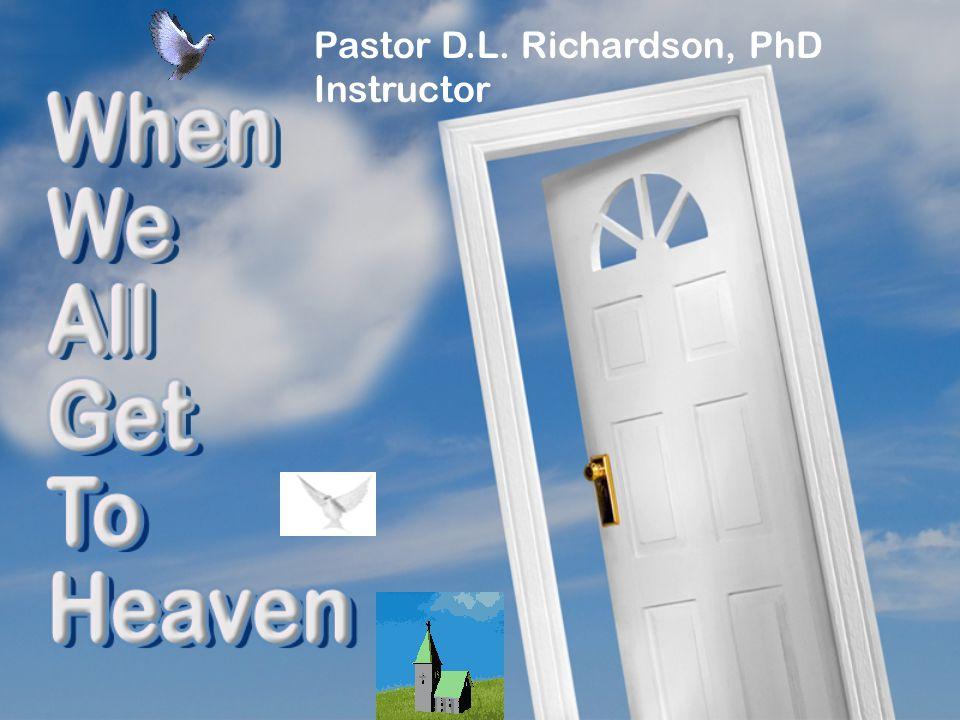 Pastor D.L. Richardson, PhD Instructor