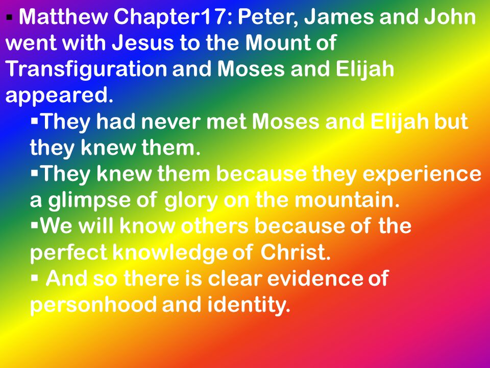 They had never met Moses and Elijah but they knew them.