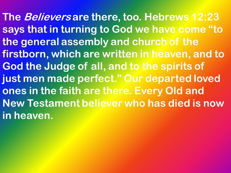 The Believers are there, too