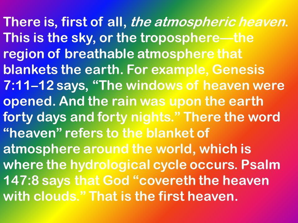 There is, first of all, the atmospheric heaven