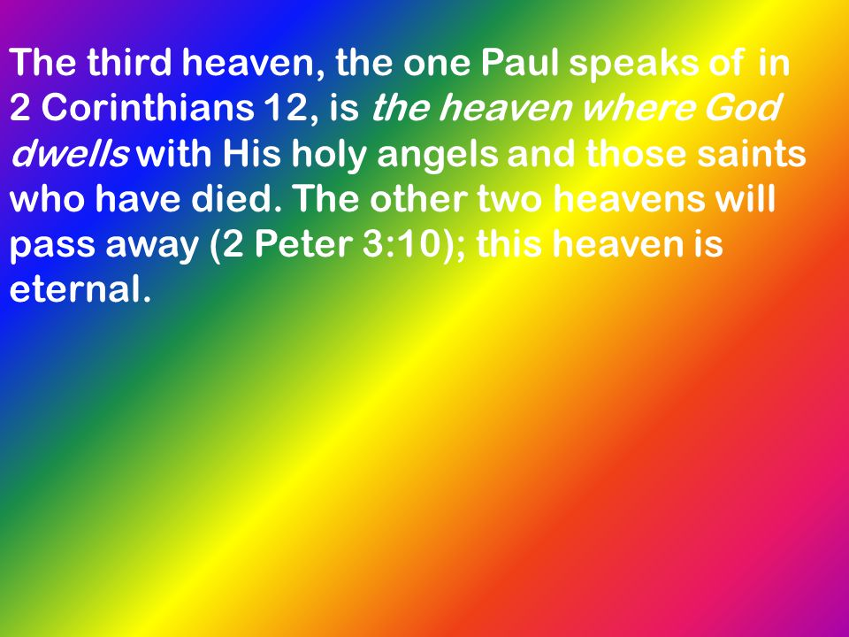 The third heaven, the one Paul speaks of in