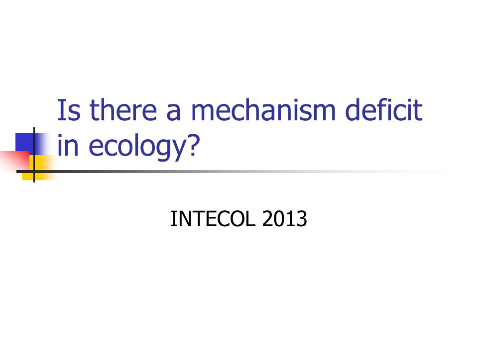 Is there a mechanism deficit in ecology