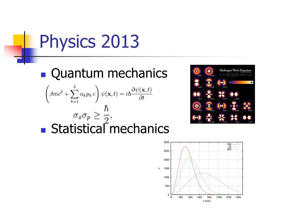 Physics 2013 Quantum mechanics Statistical mechanics