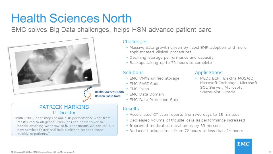 Health Sciences North EMC solves Big Data challenges, helps HSN advance patient care. Challenges.