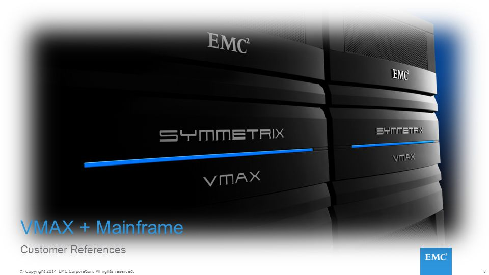 VMAX + Mainframe Customer References