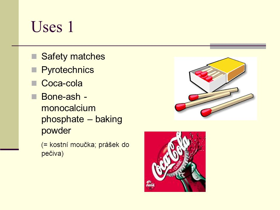 Uses 1 Safety matches Pyrotechnics Coca-cola