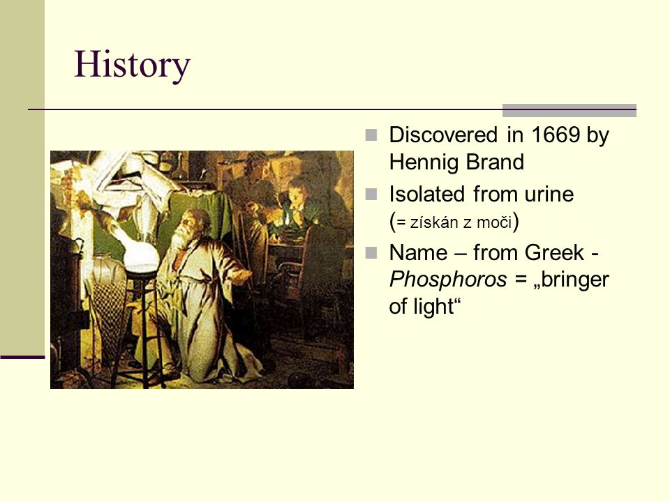 History Discovered in 1669 by Hennig Brand