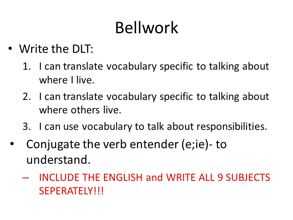 Bellwork Write the DLT: