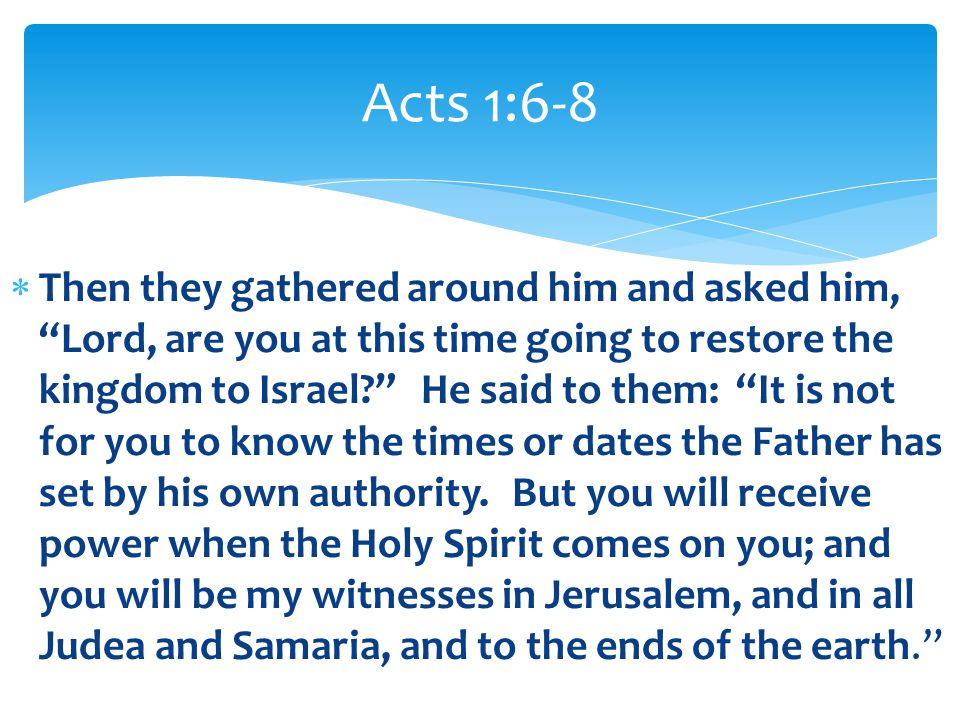 Acts 1:6-8