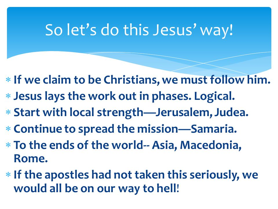 So let's do this Jesus' way!