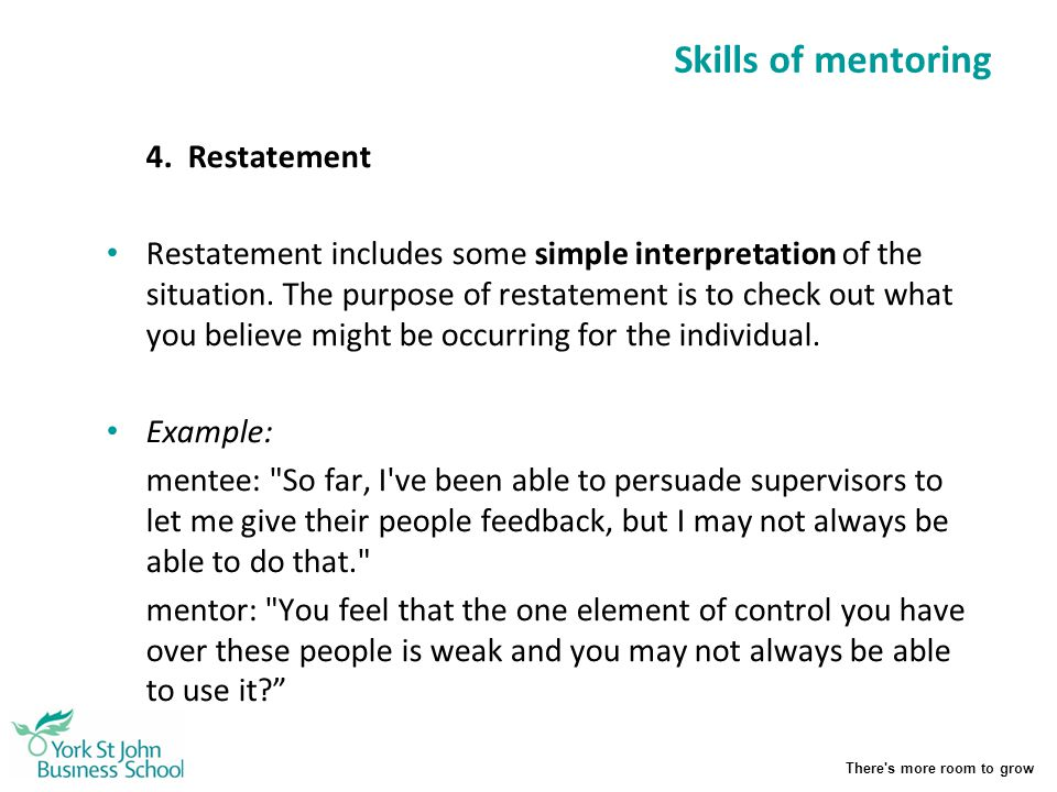 Skills of mentoring 4. Restatement