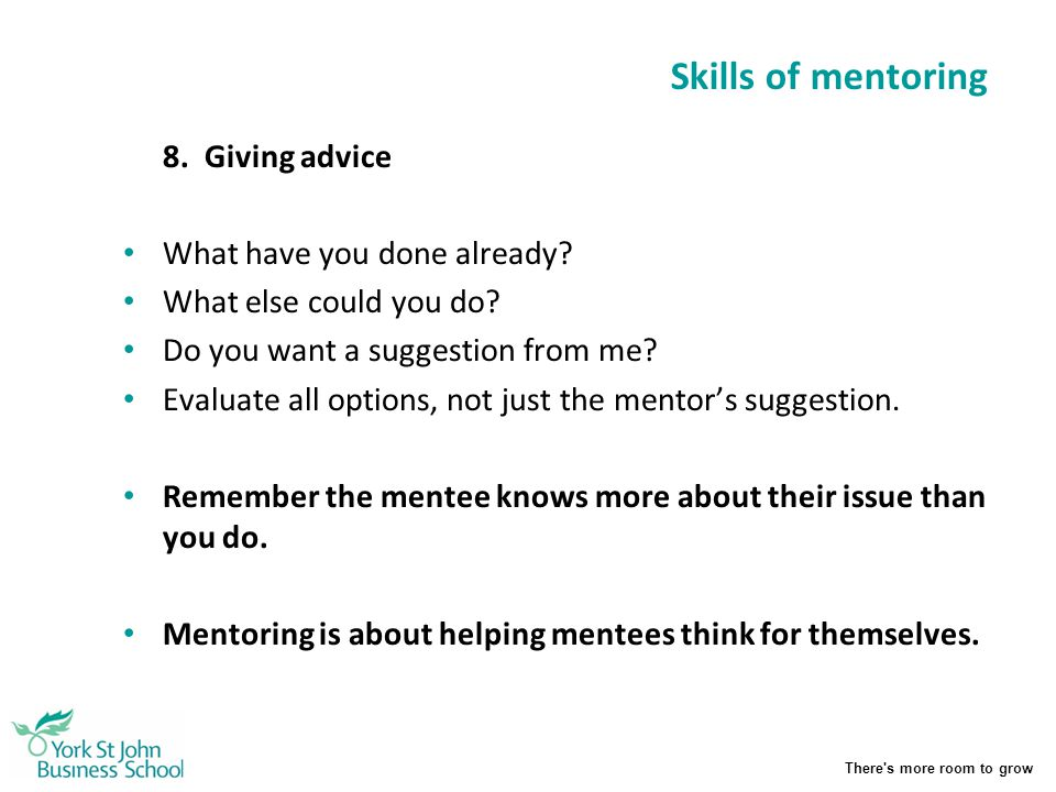 Skills of mentoring 8. Giving advice What have you done already