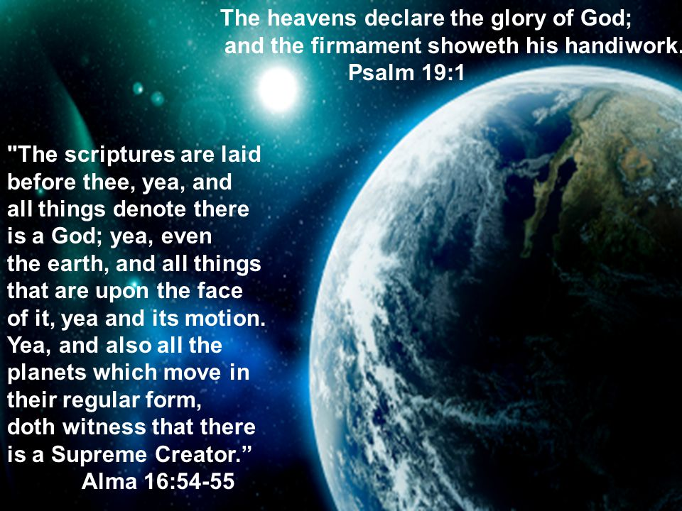 Origins The heavens declare the glory of God;