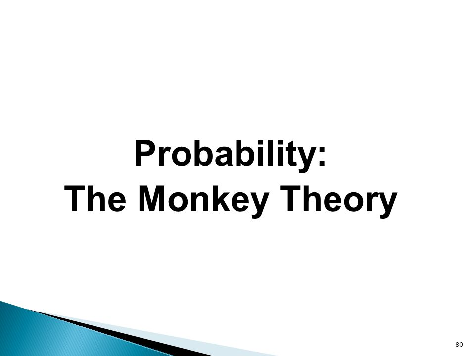 Probability: The Monkey Theory