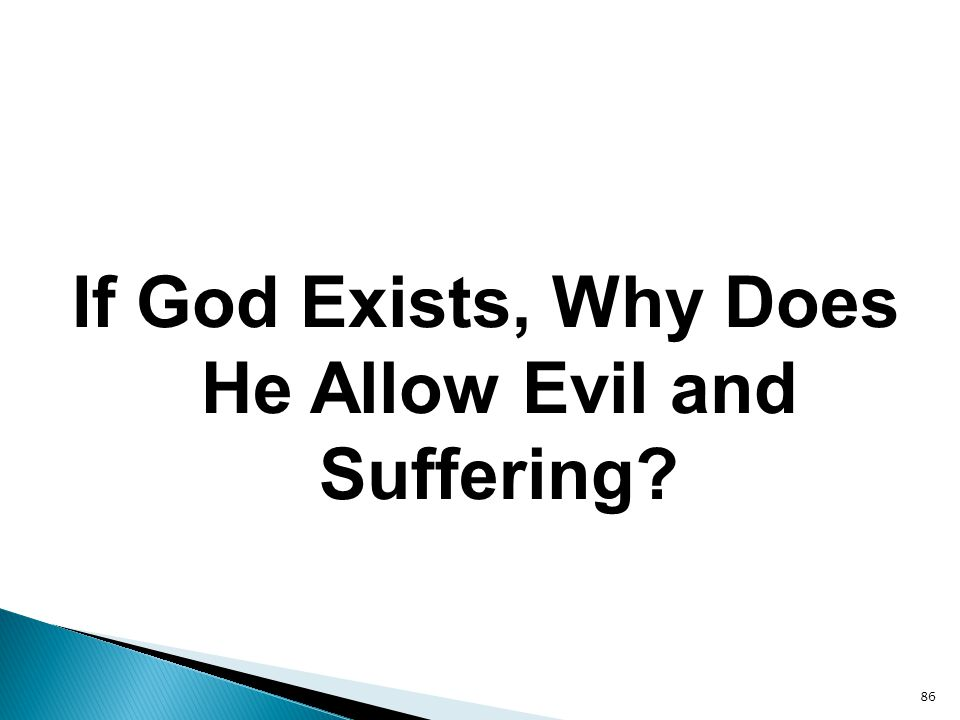 If God Exists, Why Does He Allow Evil and Suffering