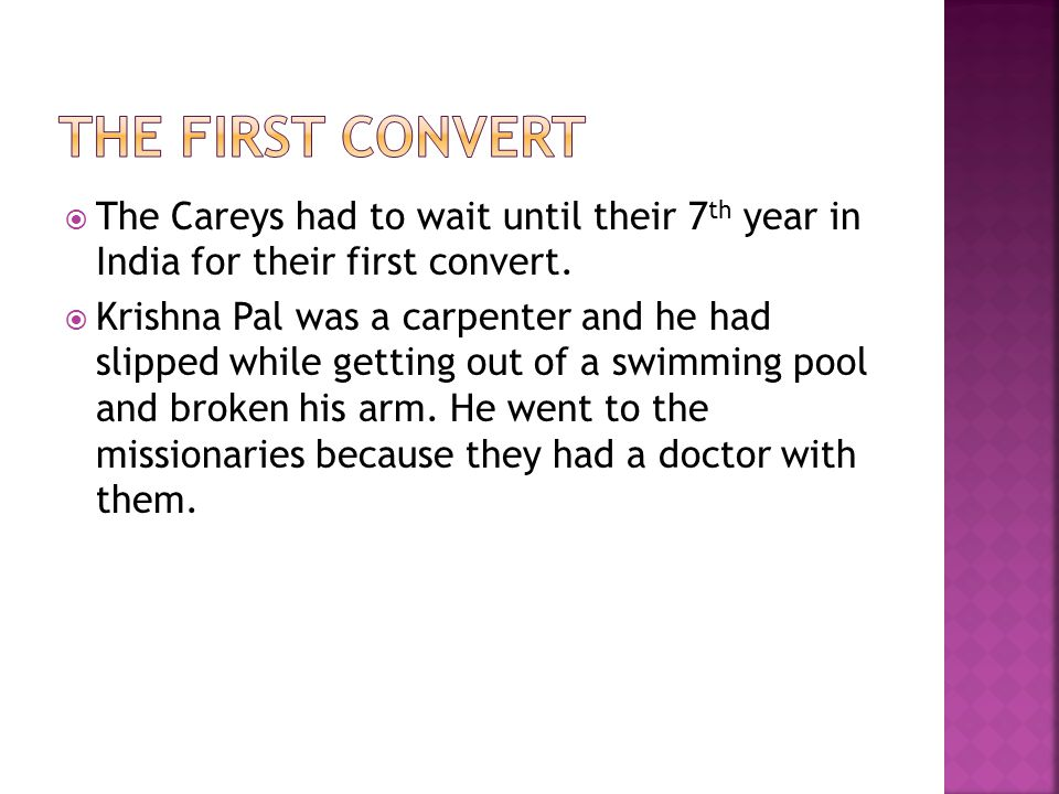 The first convert The Careys had to wait until their 7th year in India for their first convert.