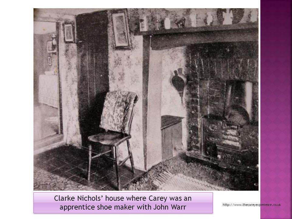 Clarke Nichols' house where Carey was an apprentice shoe maker with John Warr
