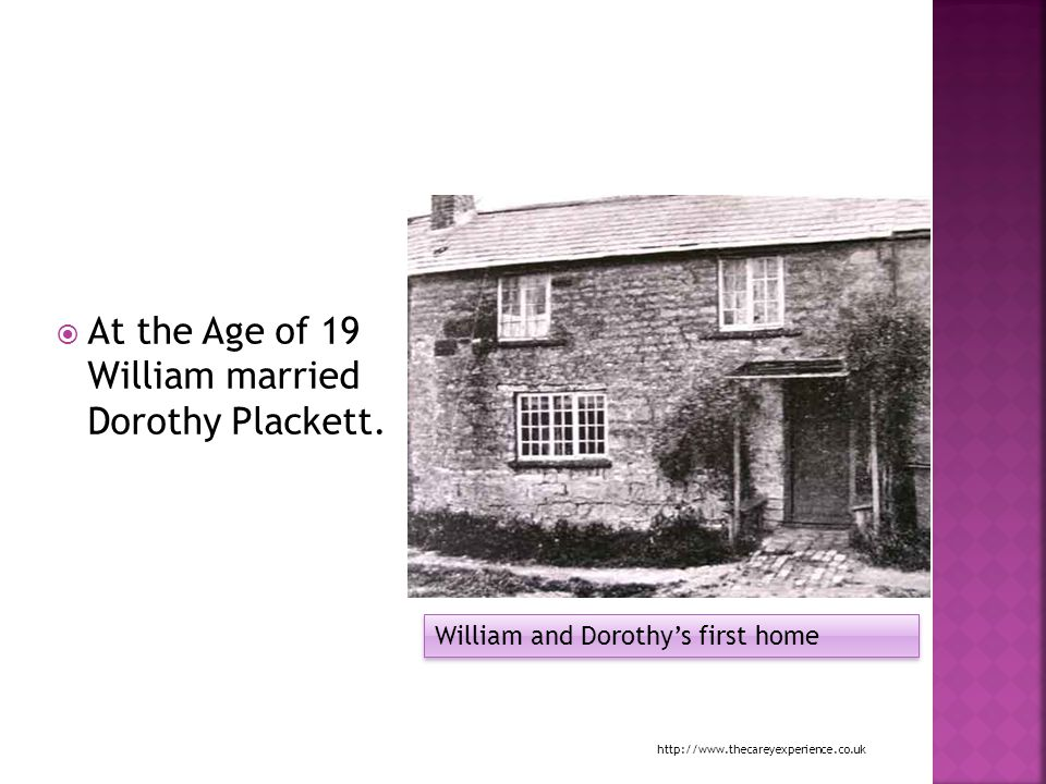 At the Age of 19 William married Dorothy Plackett.