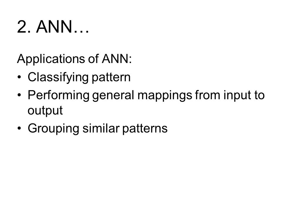 2. ANN… Applications of ANN: Classifying pattern