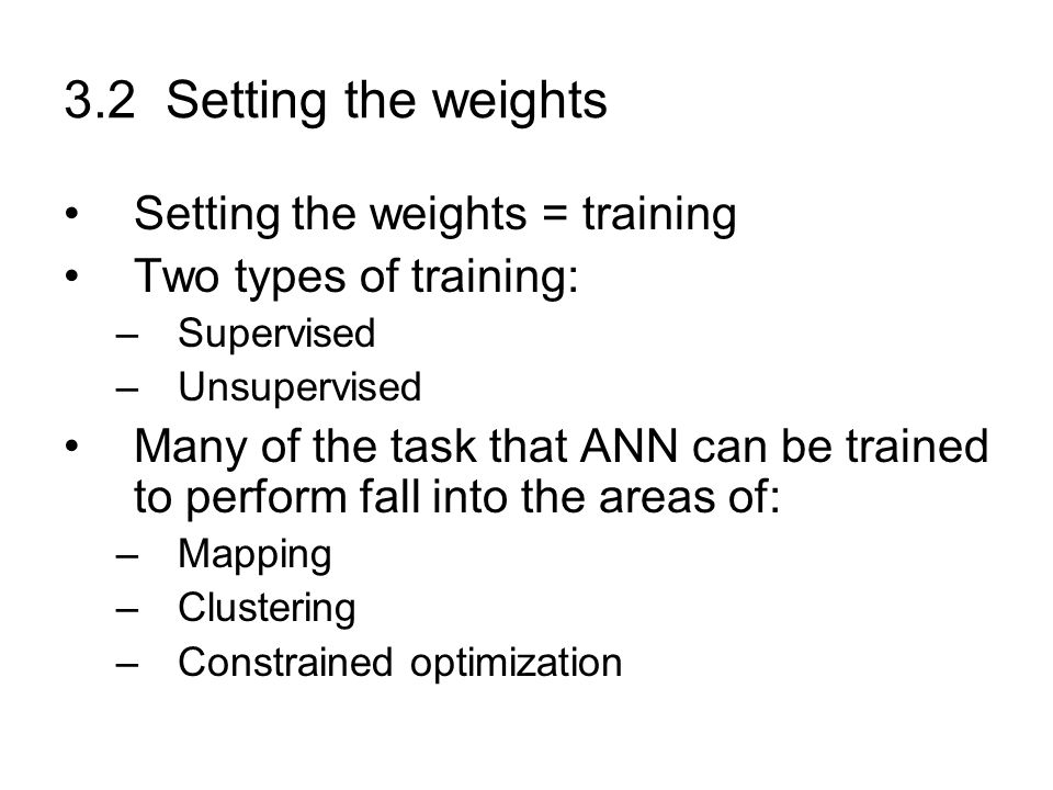 3.2 Setting the weights Setting the weights = training