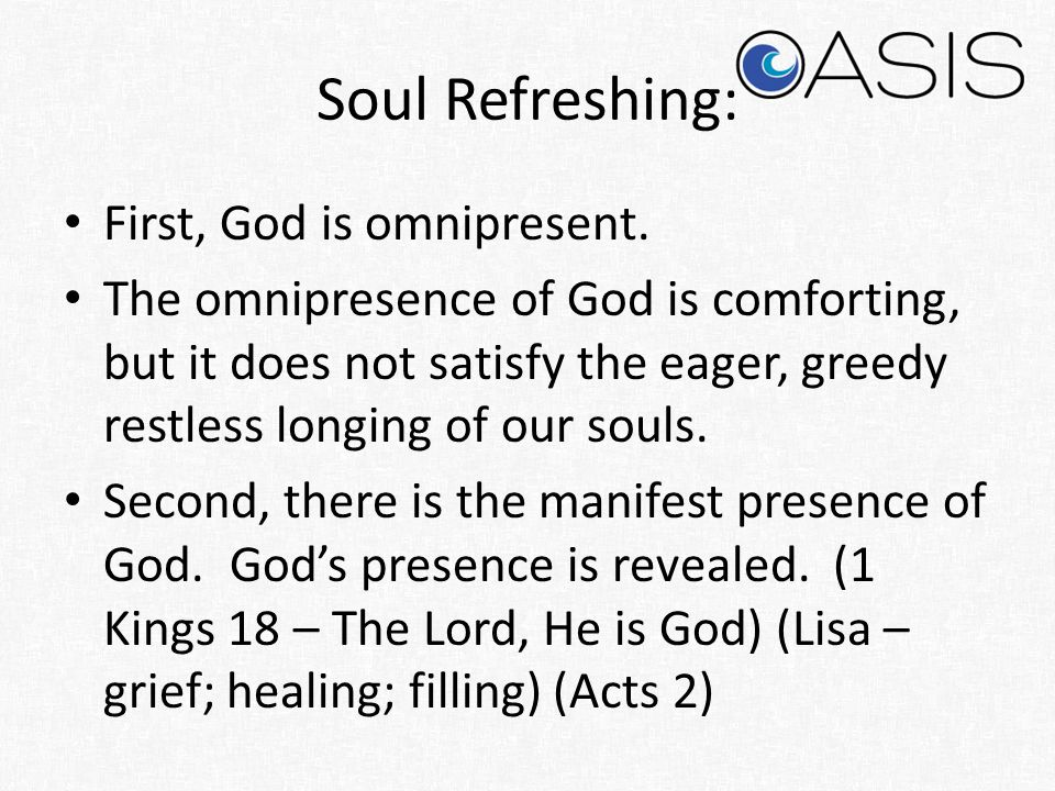 Soul Refreshing: First, God is omnipresent.