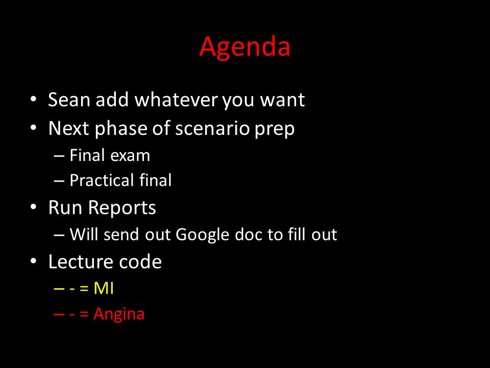 Agenda Sean add whatever you want Next phase of scenario prep