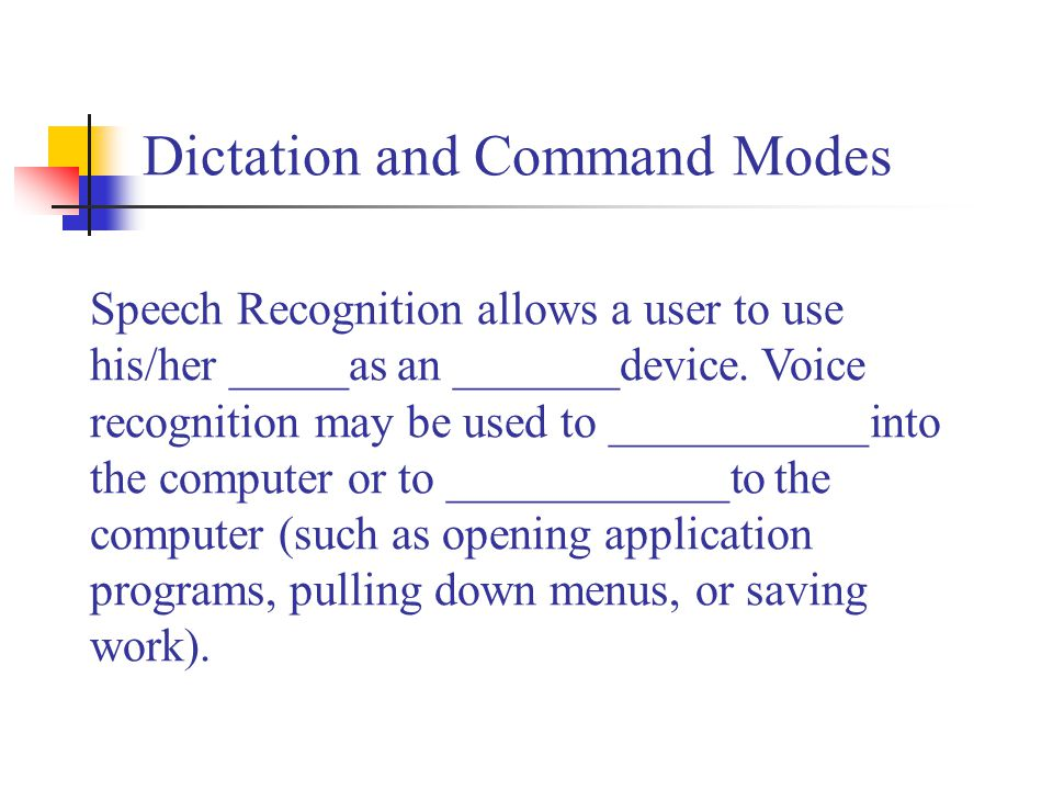 Dictation and Command Modes