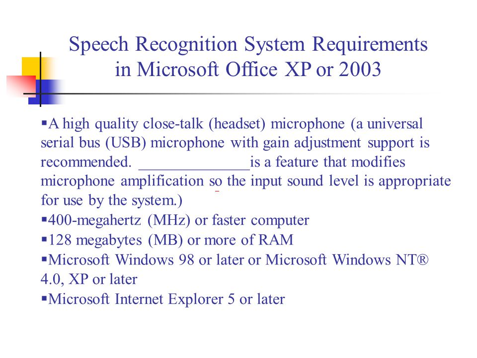 Speech Recognition System Requirements in Microsoft Office XP or 2003