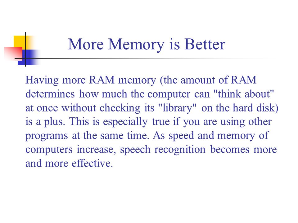 More Memory is Better