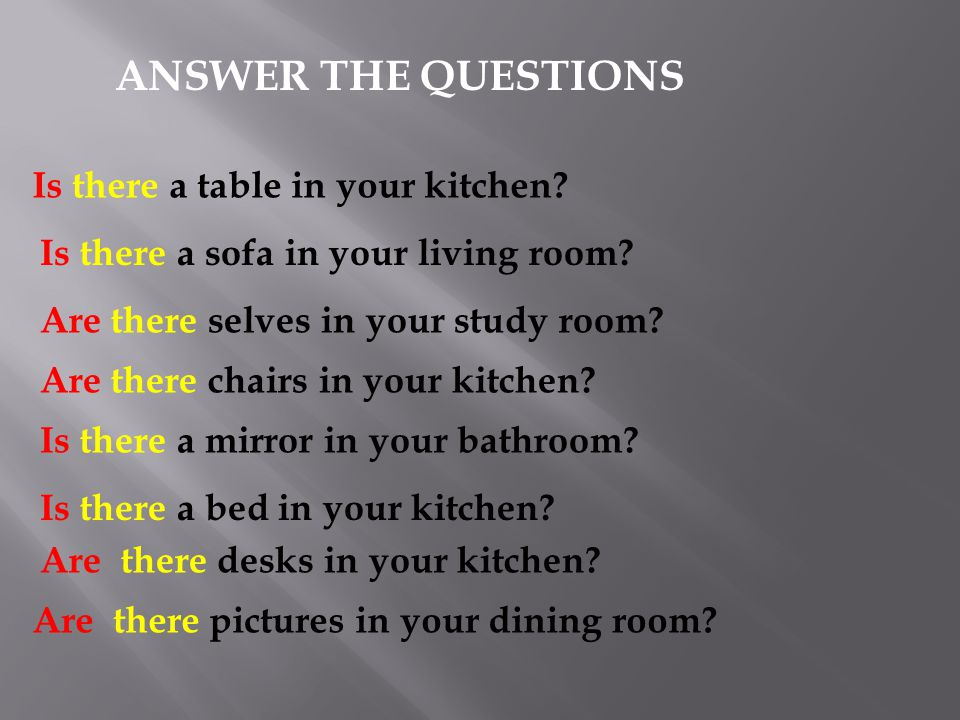 ANSWER THE QUESTIONS Is there a table in your kitchen