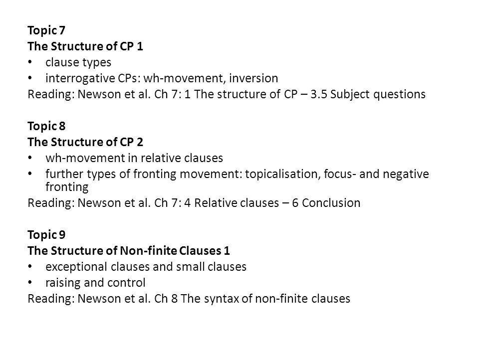 Topic 7 The Structure of CP 1. clause types. interrogative CPs: wh-movement, inversion.