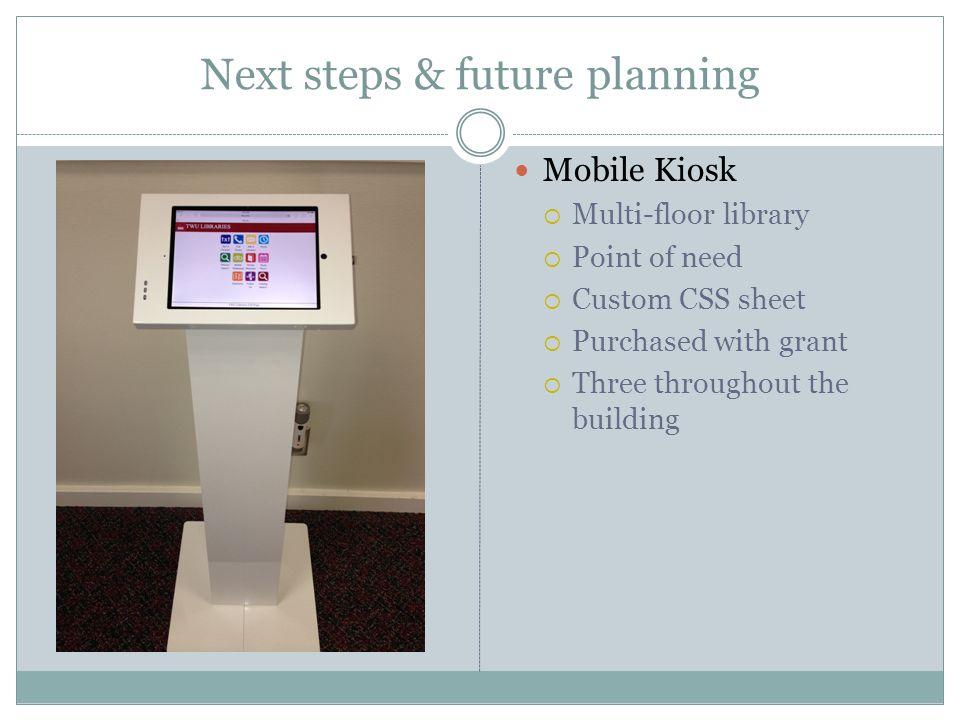 Next steps & future planning