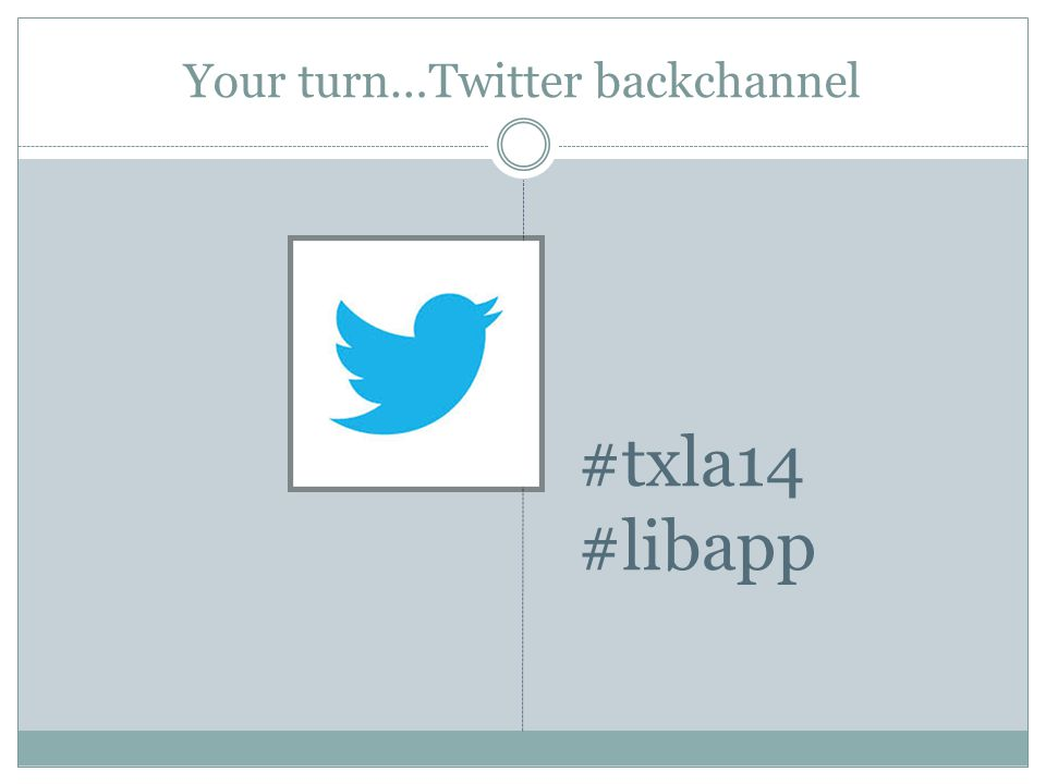 Your turn…Twitter backchannel