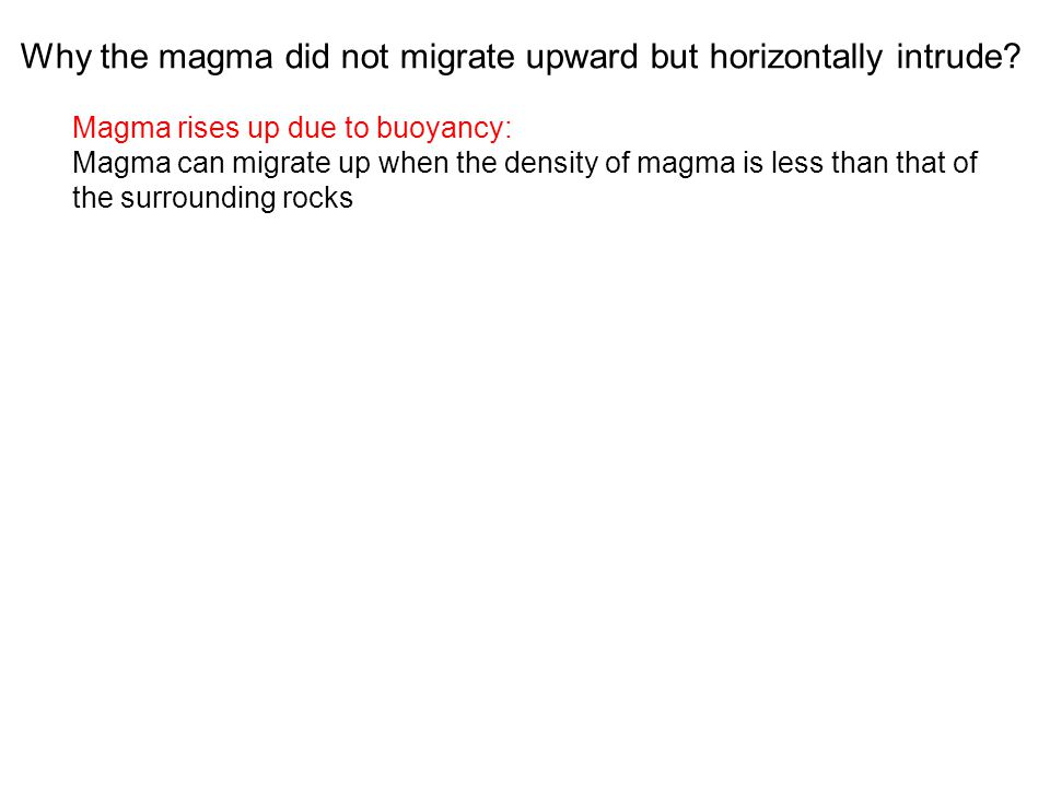 Why the magma did not migrate upward but horizontally intrude