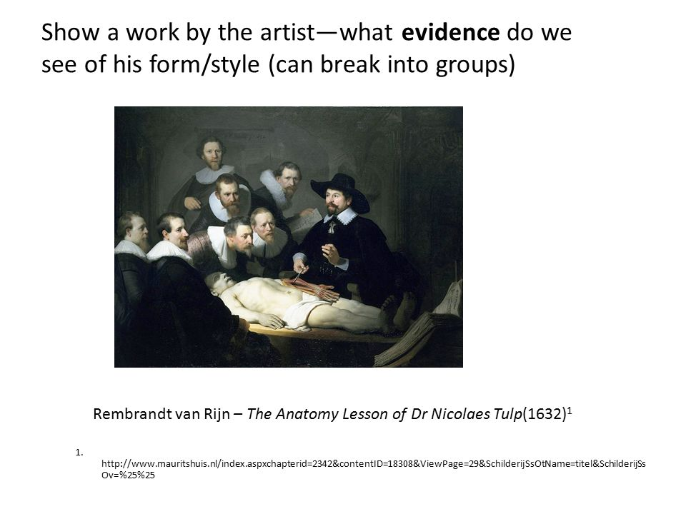 Show a work by the artist—what evidence do we see of his form/style (can break into groups)