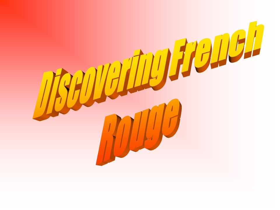 Discovering French Rouge