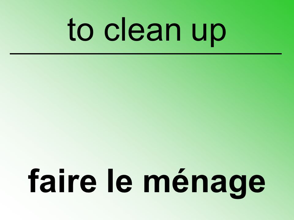 to clean up faire le ménage