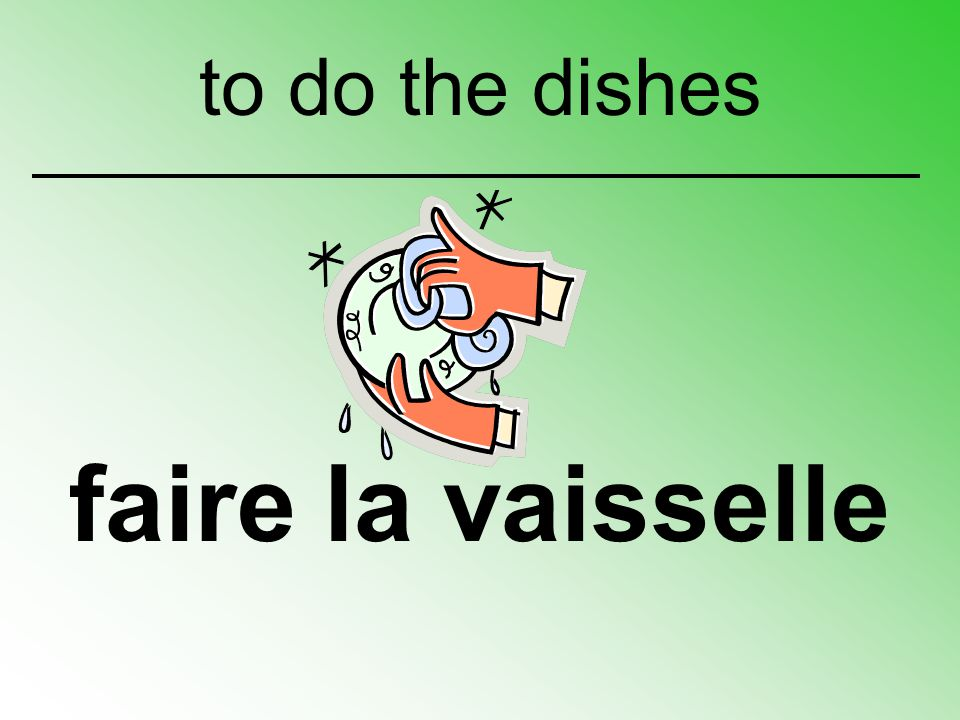to do the dishes faire la vaisselle
