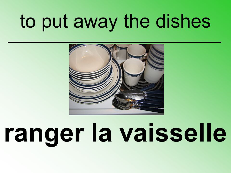 to put away the dishes ranger la vaisselle