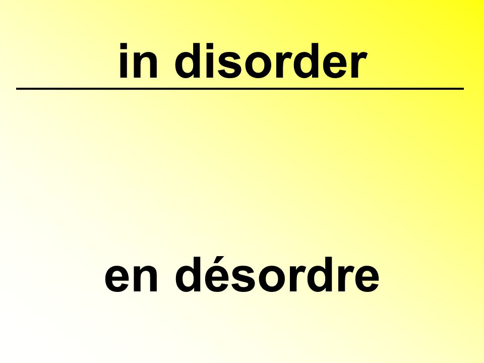 in disorder en désordre