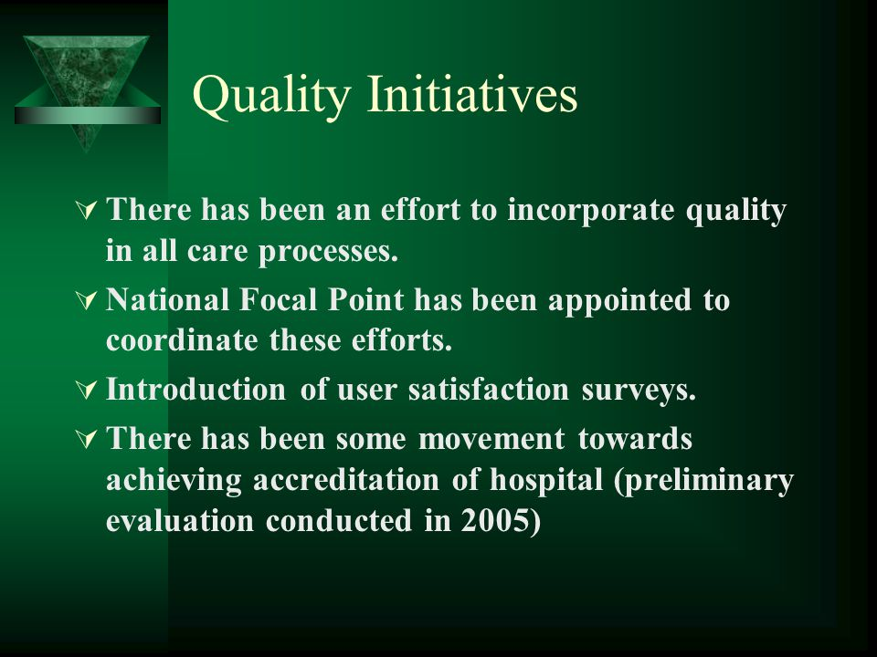 Quality Initiatives There has been an effort to incorporate quality in all care processes.