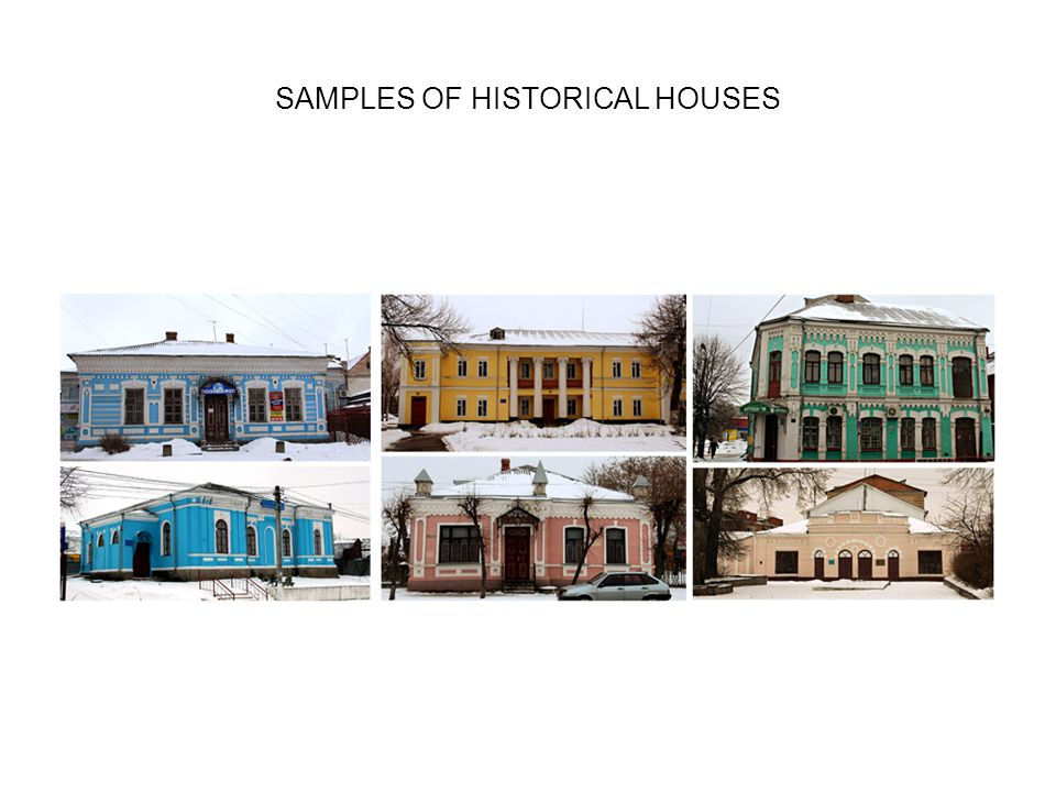 SAMPLES OF HISTORICAL HOUSES