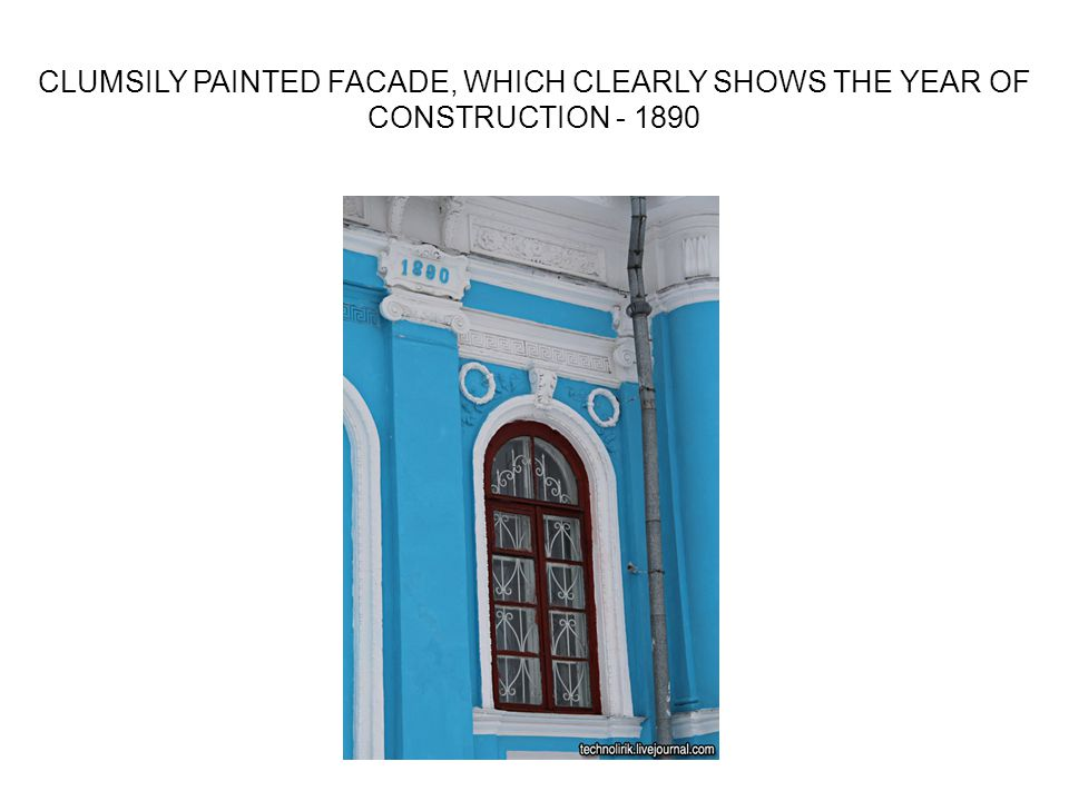 CLUMSILY PAINTED FACADE, WHICH CLEARLY SHOWS THE YEAR OF CONSTRUCTION - 1890
