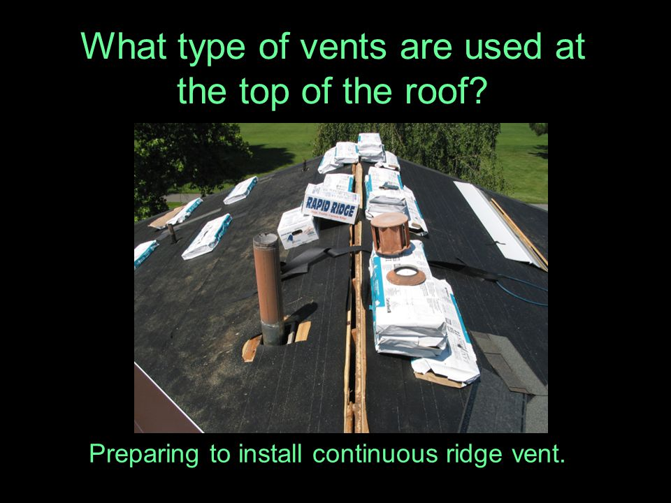What type of vents are used at the top of the roof